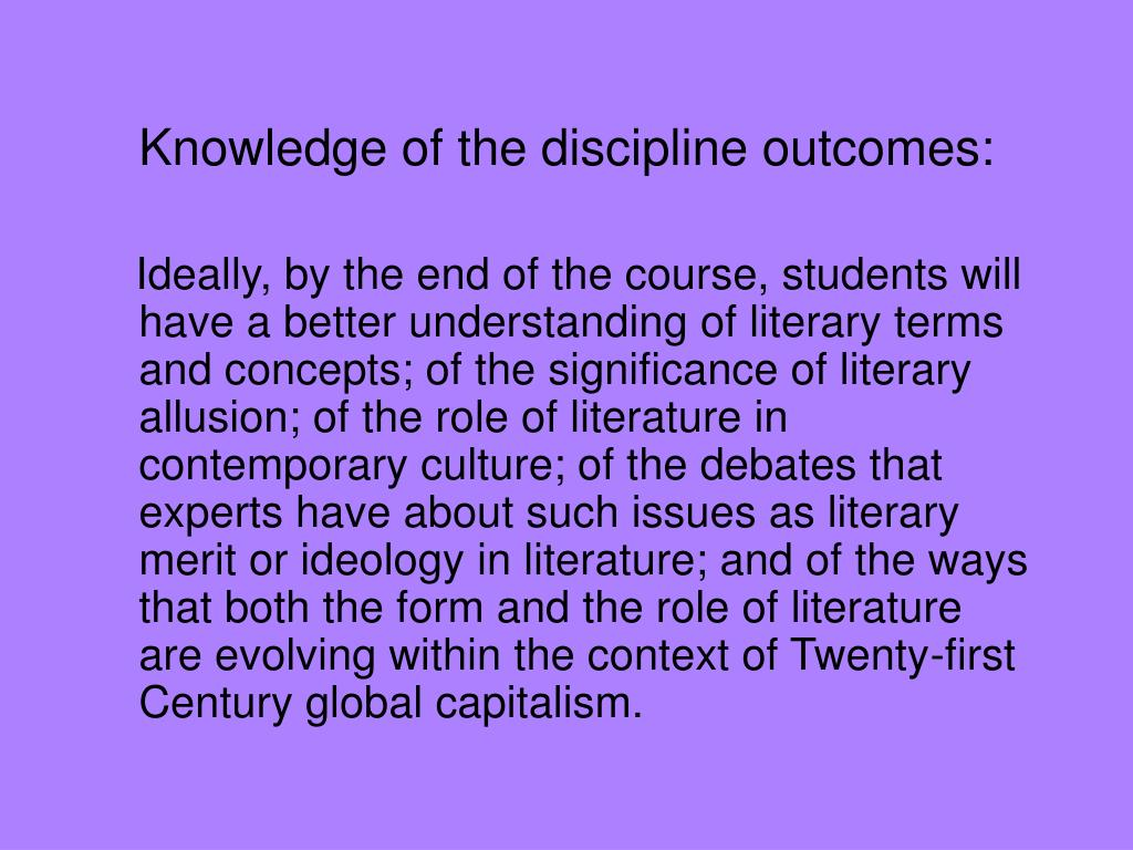 Knowledge of the discipline outcomes: