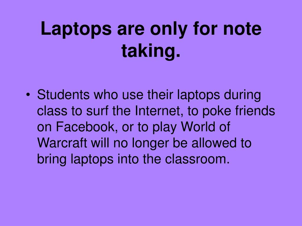 Laptops are only for note taking.
