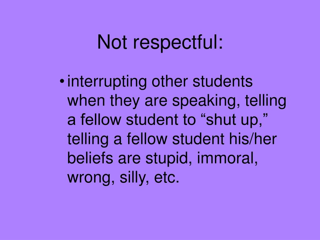 Not respectful: