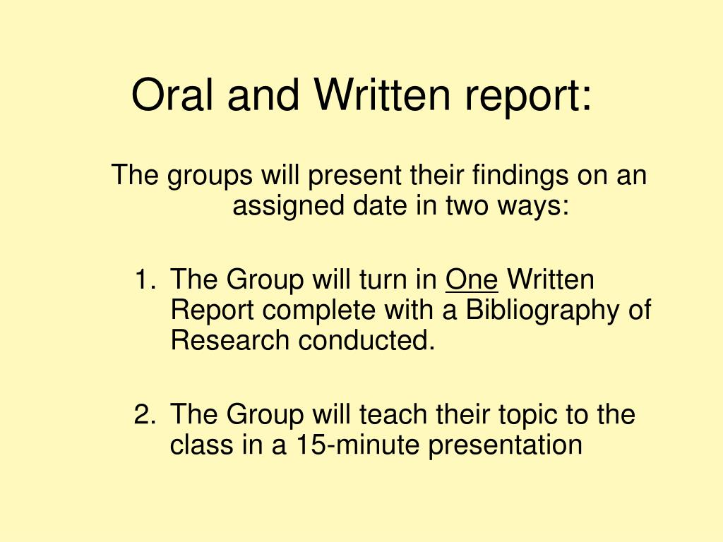 Oral and Written report: