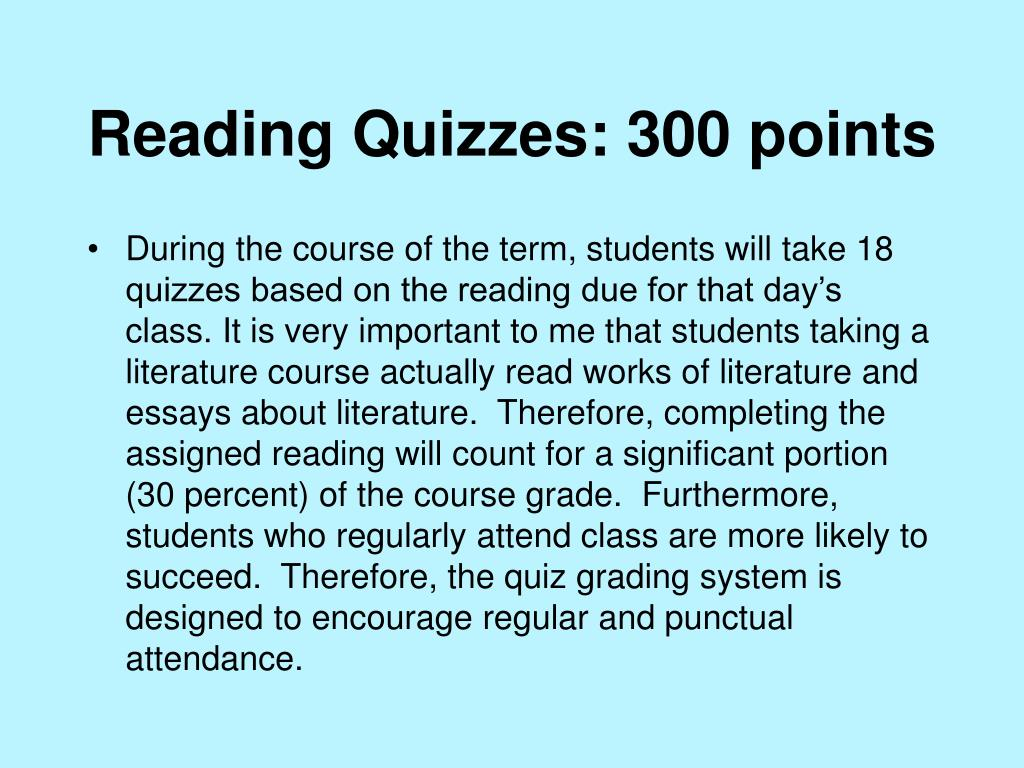 Reading Quizzes: 300 points