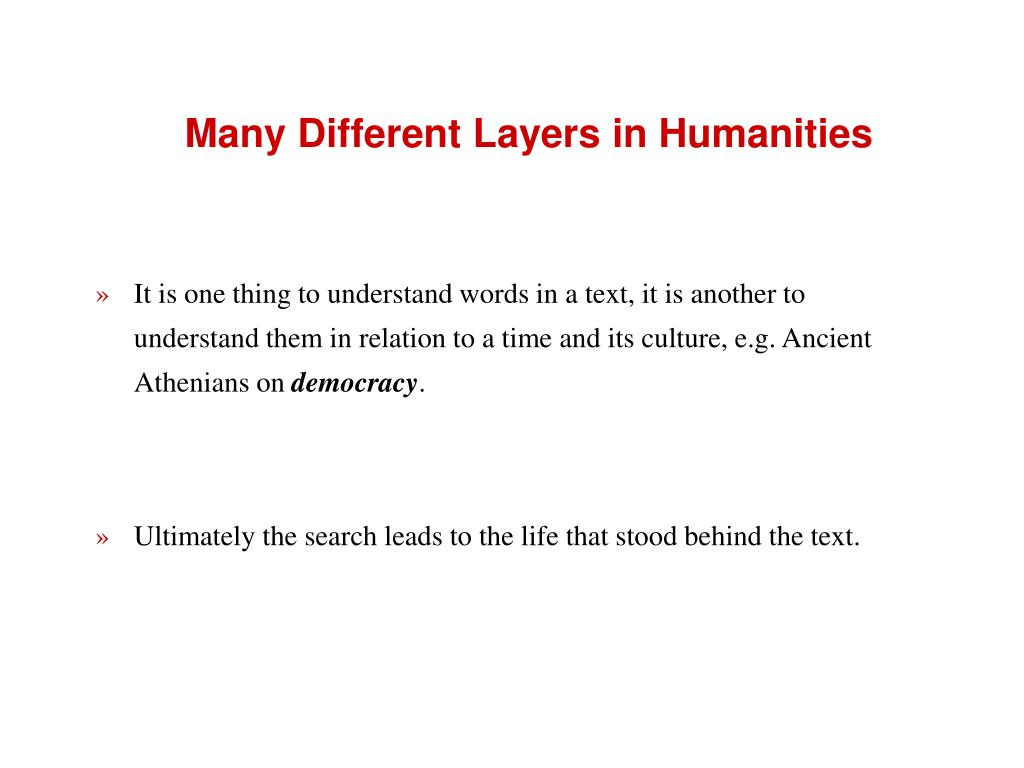 Many Different Layers in Humanities