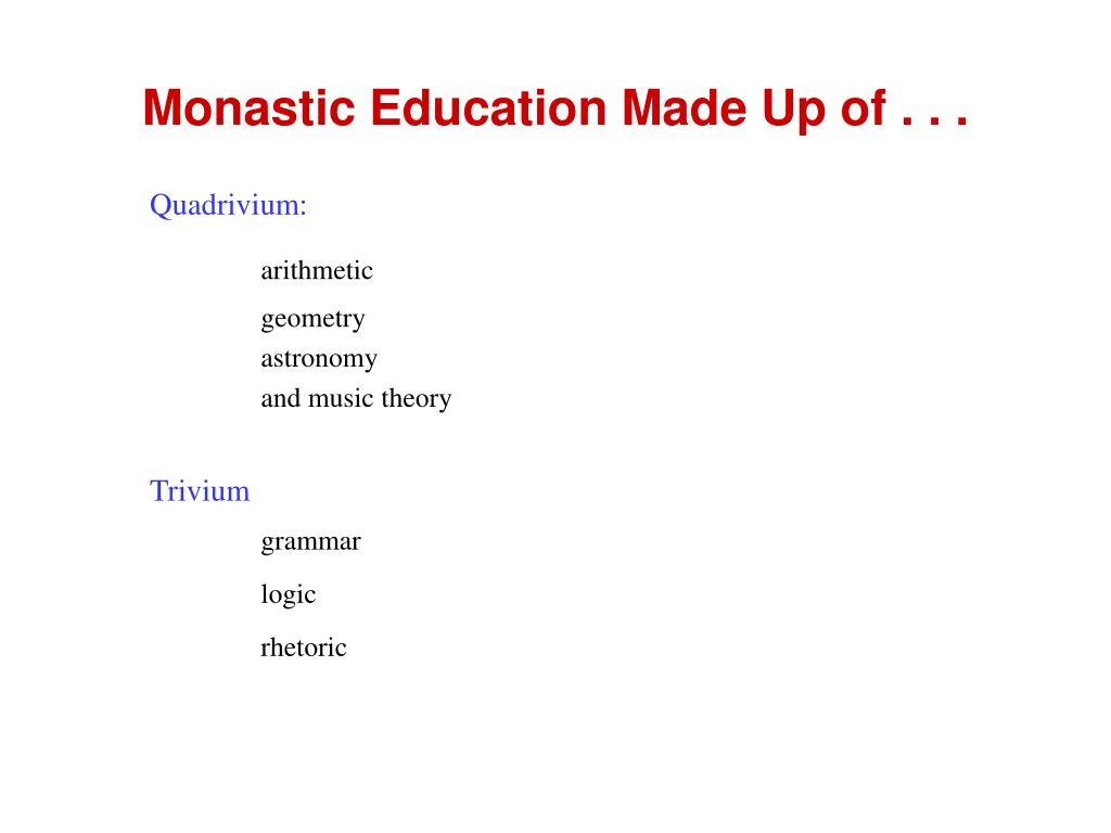 Monastic Education Made Up of . . .