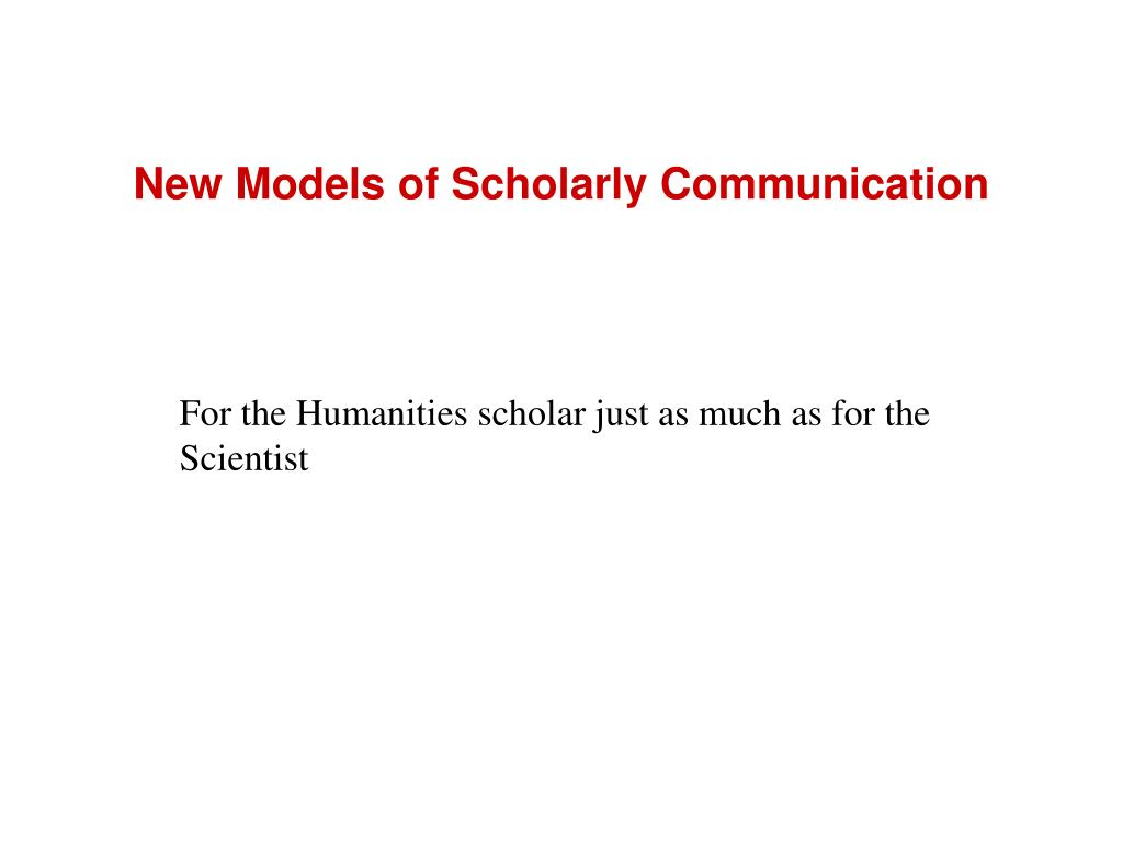 New Models of Scholarly Communication