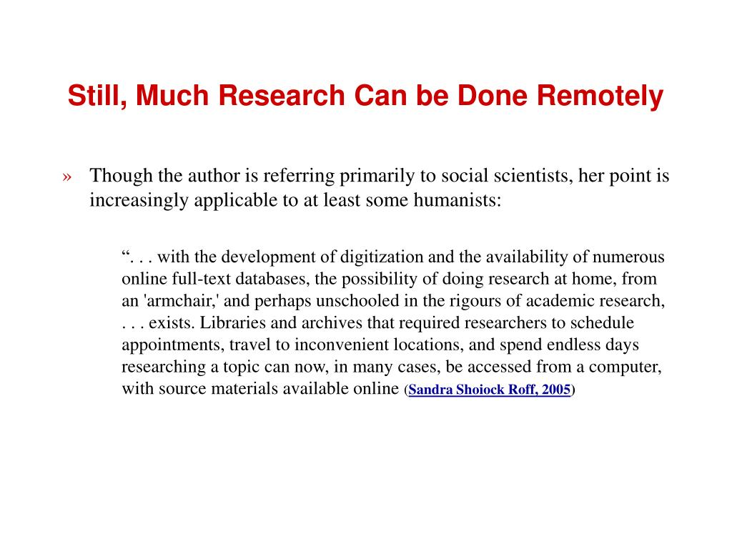 Still, Much Research Can be Done Remotely