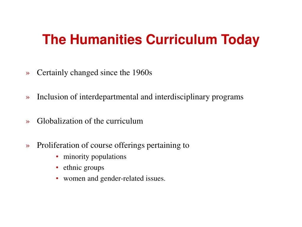 The Humanities Curriculum Today