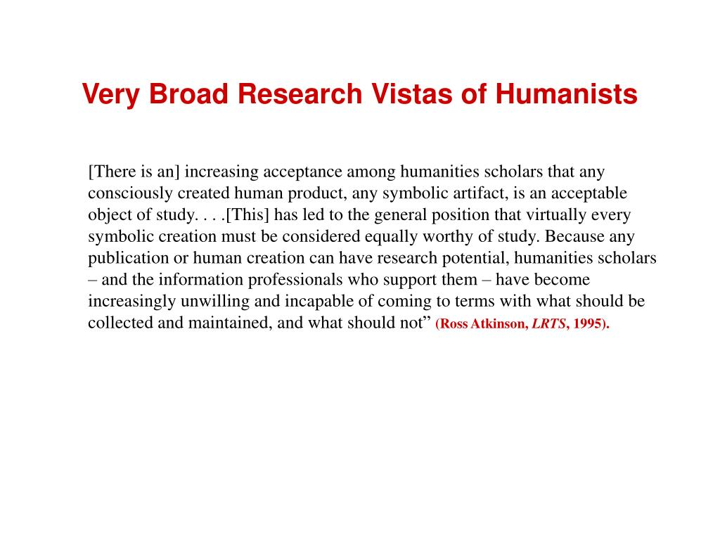 Very Broad Research Vistas of Humanists