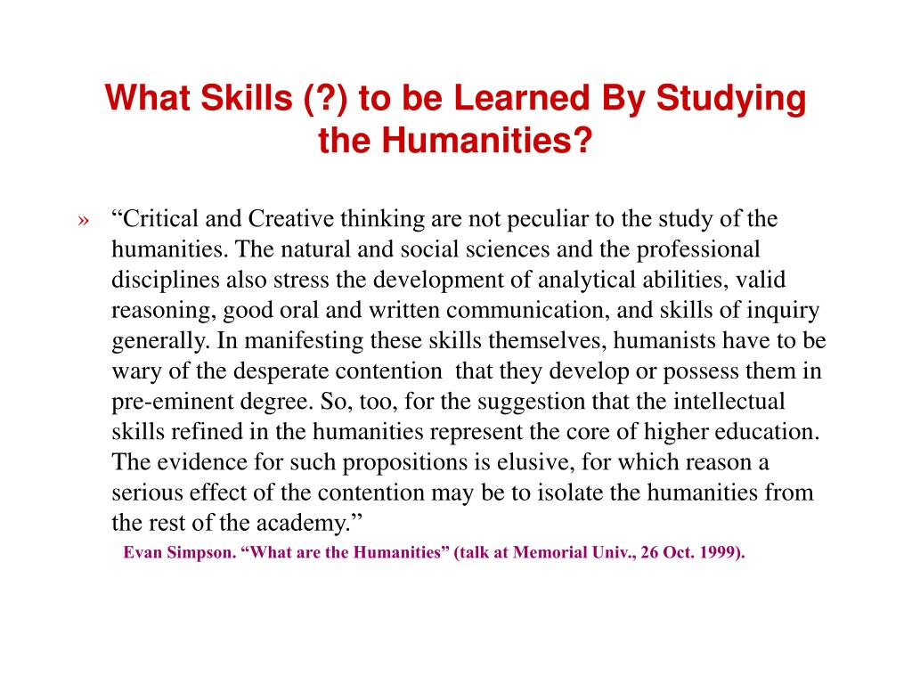 What Skills (?) to be Learned By Studying the Humanities?