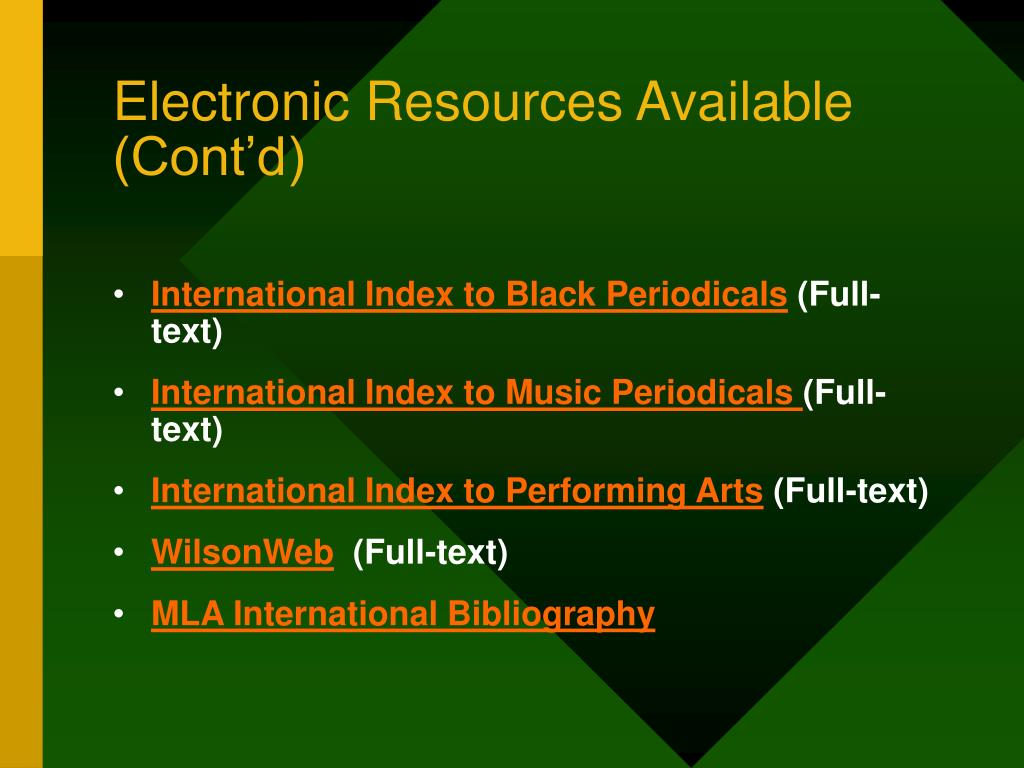 Electronic Resources Available (Cont'd)