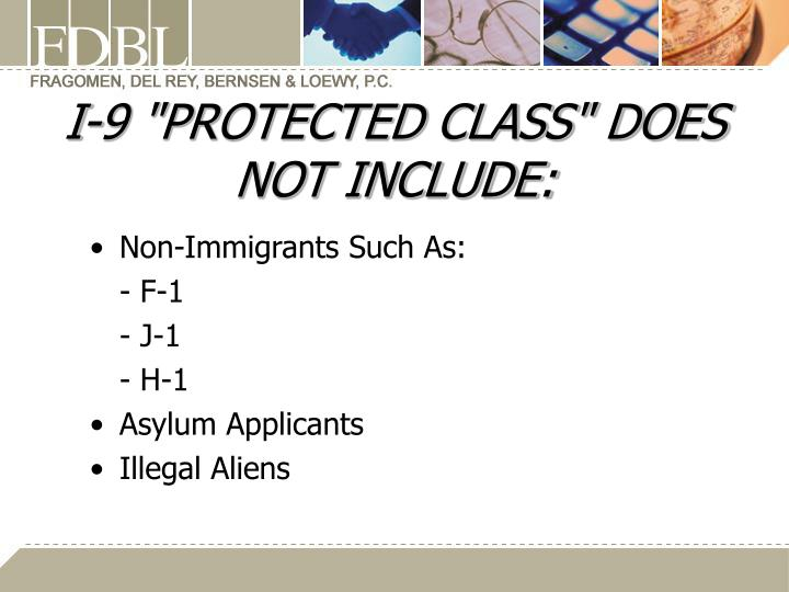 """I-9 """"PROTECTED CLASS"""" DOES NOT INCLUDE:"""