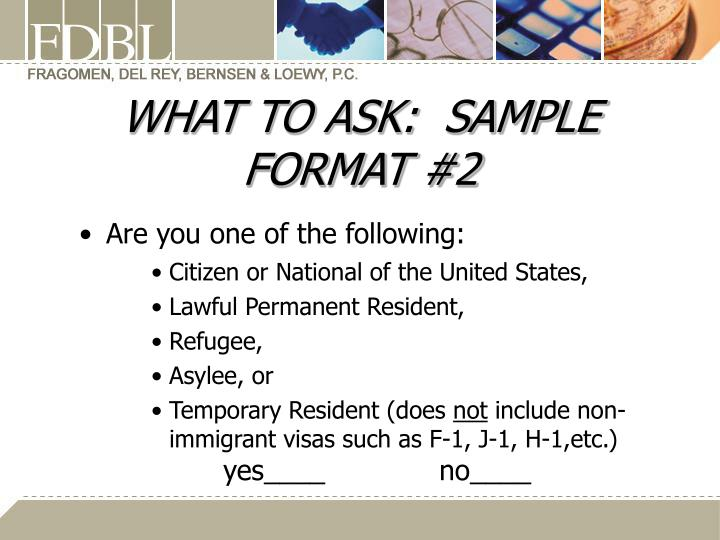 WHAT TO ASK:  SAMPLE FORMAT #2