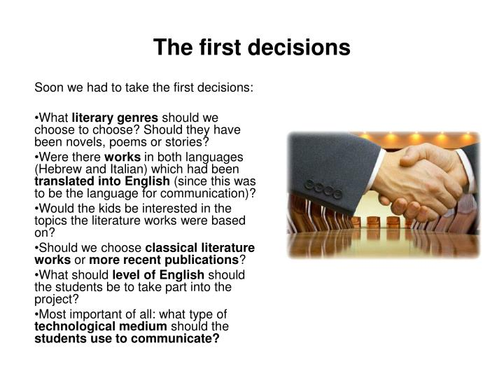 The first decisions