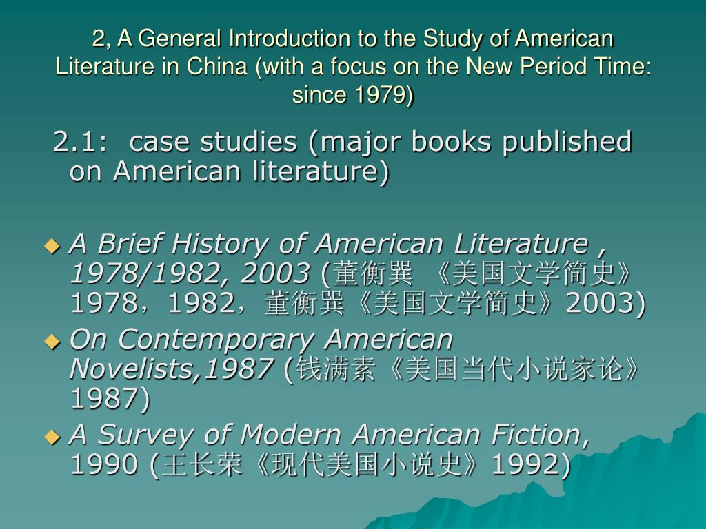 2, A General Introduction to the Study of American Literature in China (with a focus on the New Period Time: since 1979)