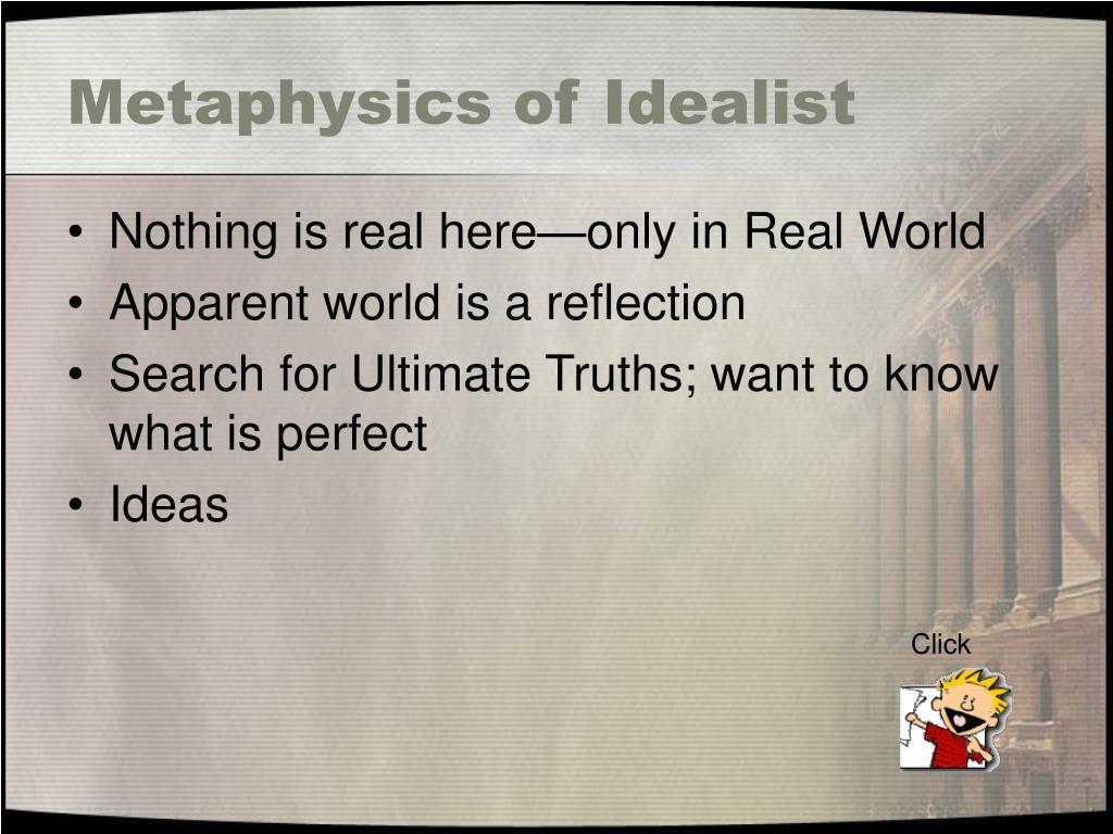 Metaphysics of Idealist