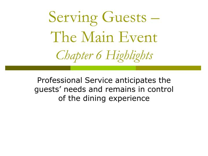 Serving guests the main event chapter 6 highlights l.jpg