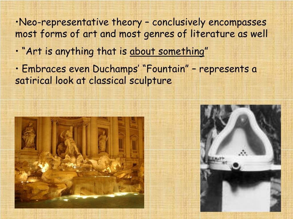 Neo-representative theory – conclusively encompasses most forms of art and most genres of literature as well