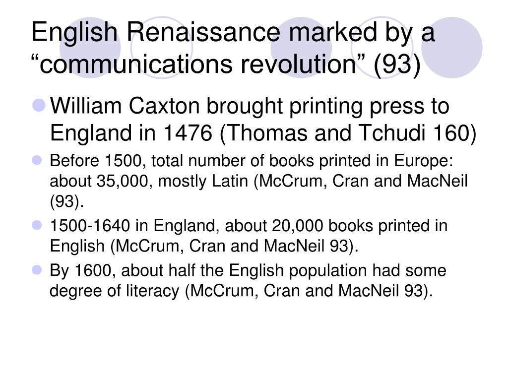 "English Renaissance marked by a ""communications revolution"" (93)"