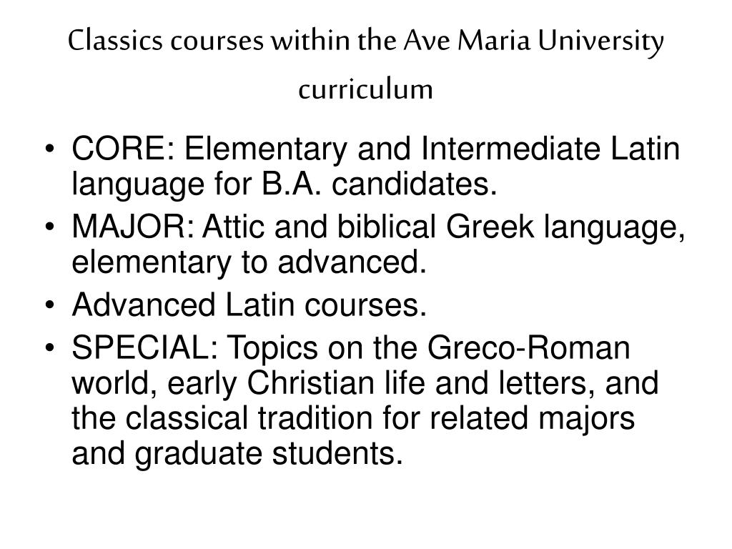 Classics courses within the Ave Maria University curriculum
