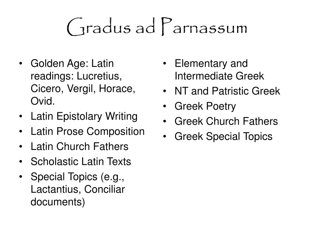 Golden Age: Latin readings: Lucretius, Cicero, Vergil, Horace, Ovid.