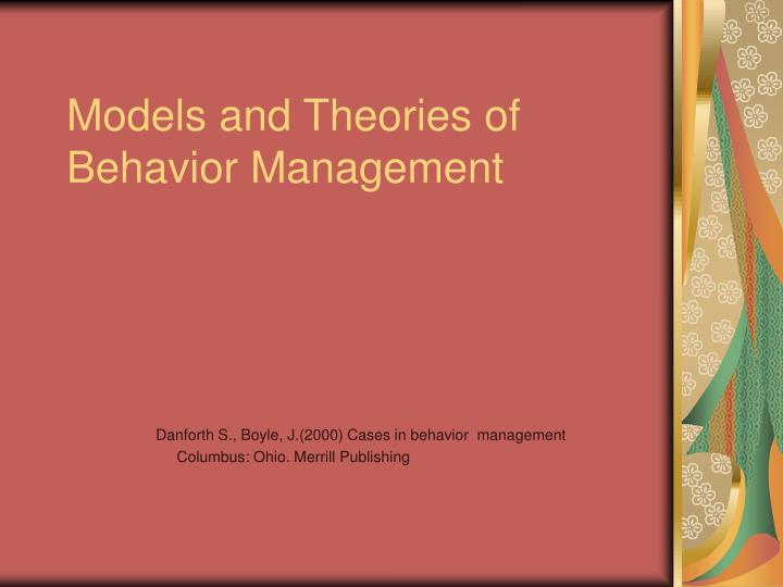Models and theories of behavior management