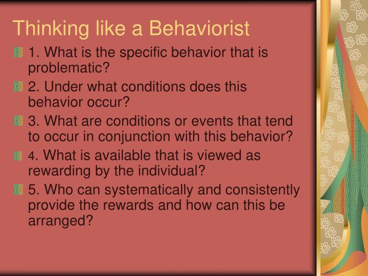 Thinking like a Behaviorist
