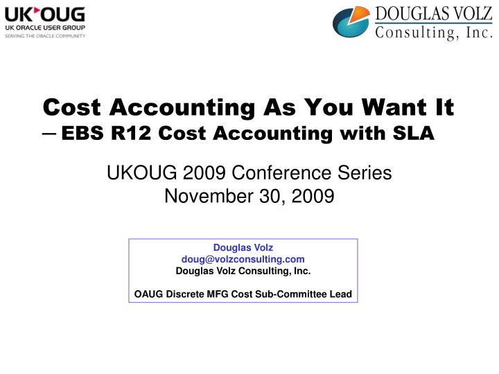 Cost accounting as you want it ebs r12 cost accounting with sla