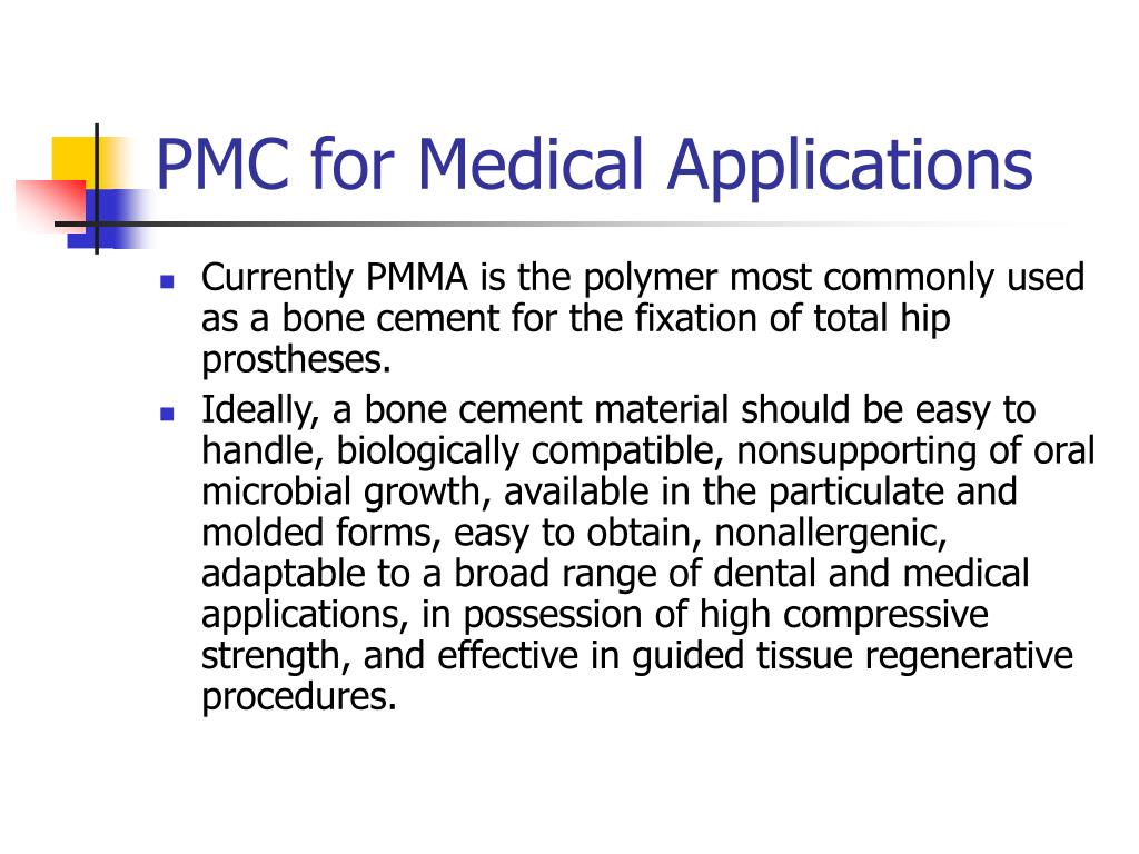 PMC for Medical Applications