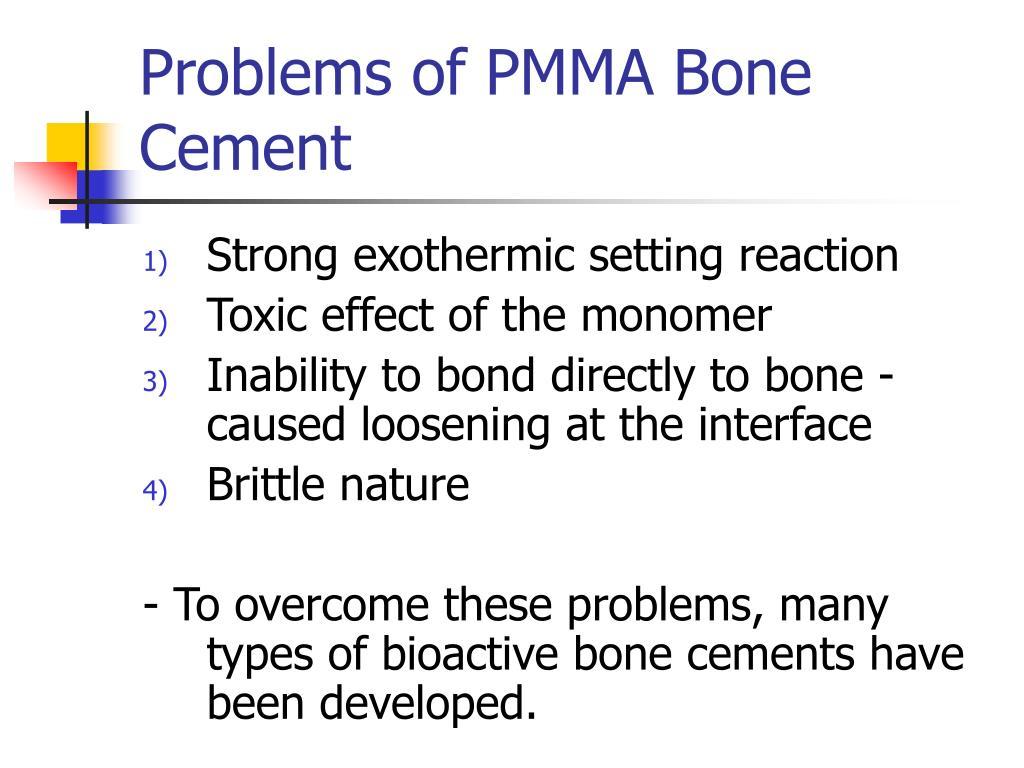 Problems of PMMA Bone Cement