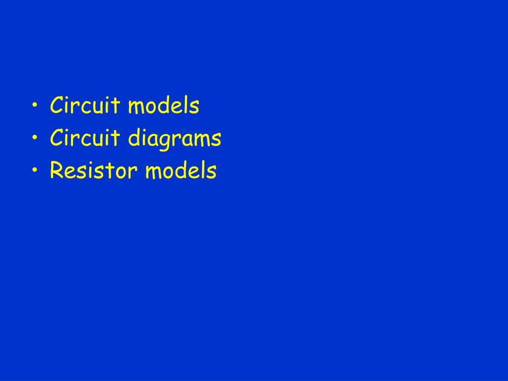 Circuit models