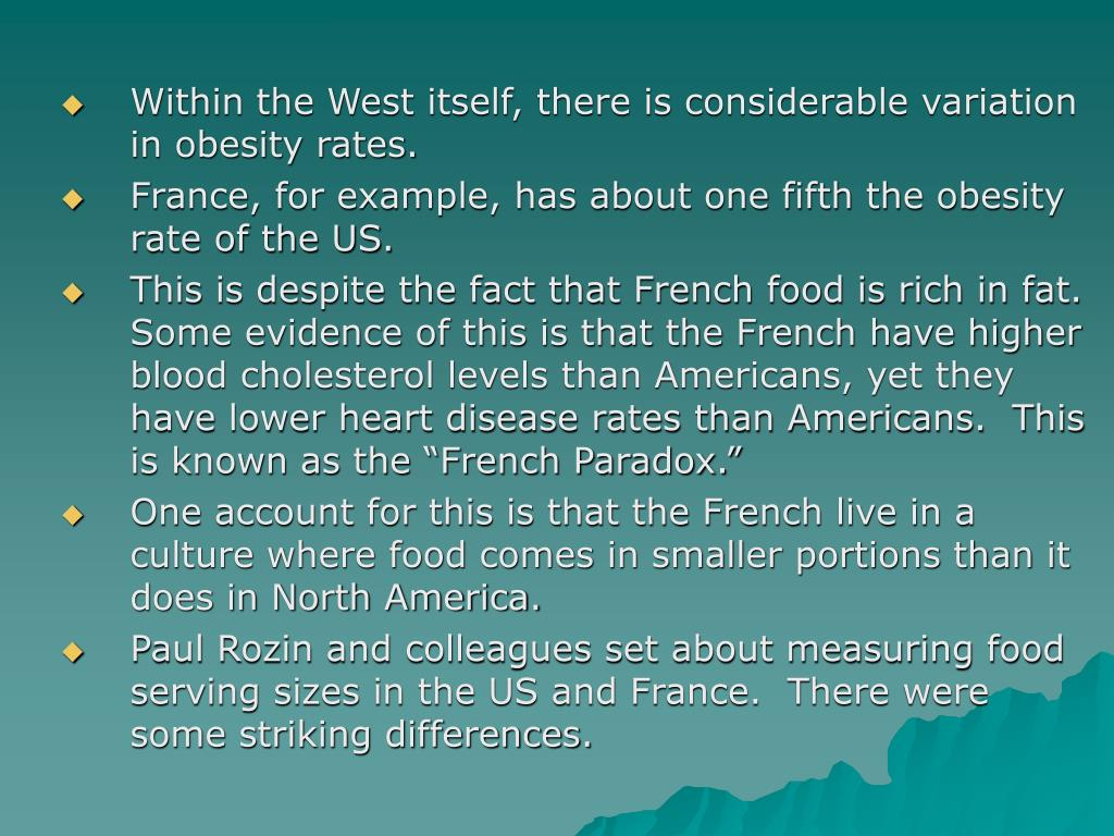 Within the West itself, there is considerable variation in obesity rates.