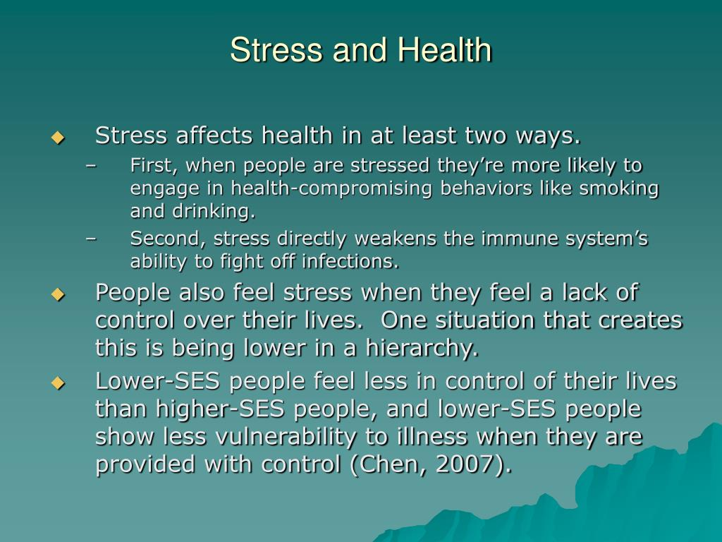 Stress affects health in at least two ways.