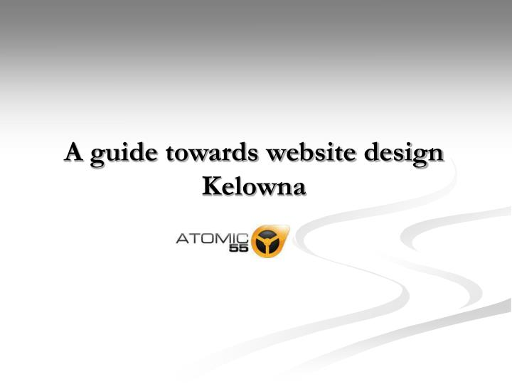 A guide towards website design kelowna