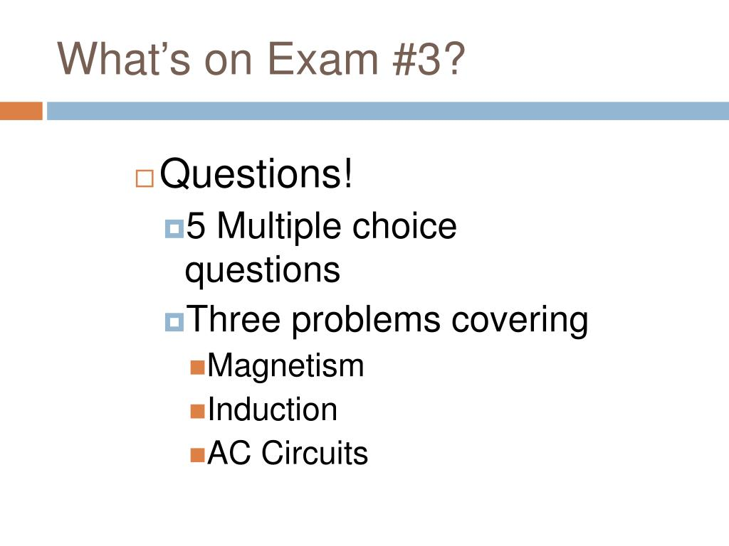 What's on Exam #3?