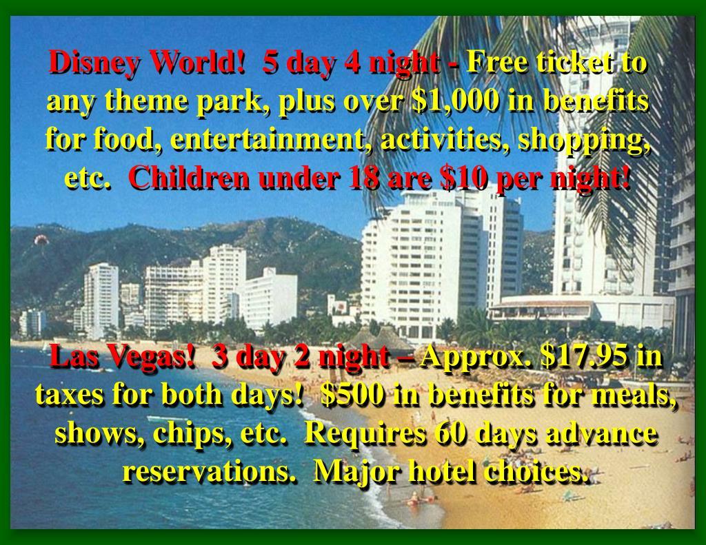Disney World!  5 day 4 night -