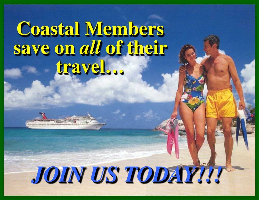 Coastal Members save on