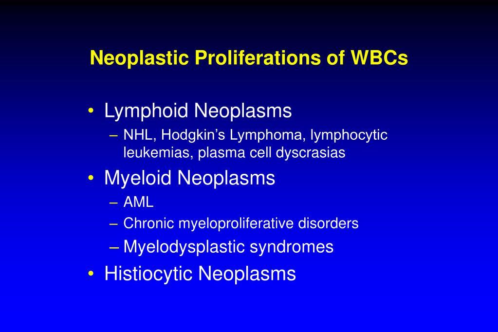 Neoplastic Proliferations of WBCs