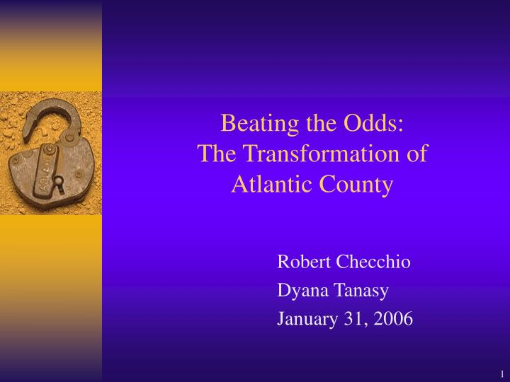 Beating the odds the transformation of atlantic county l.jpg