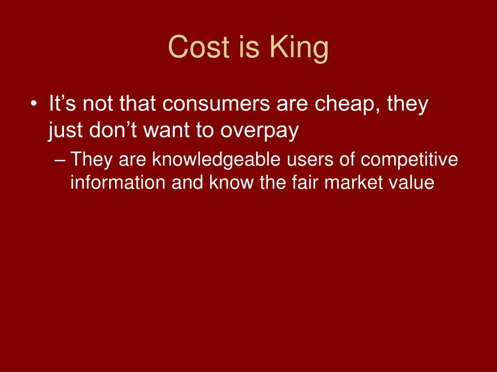 Cost is King