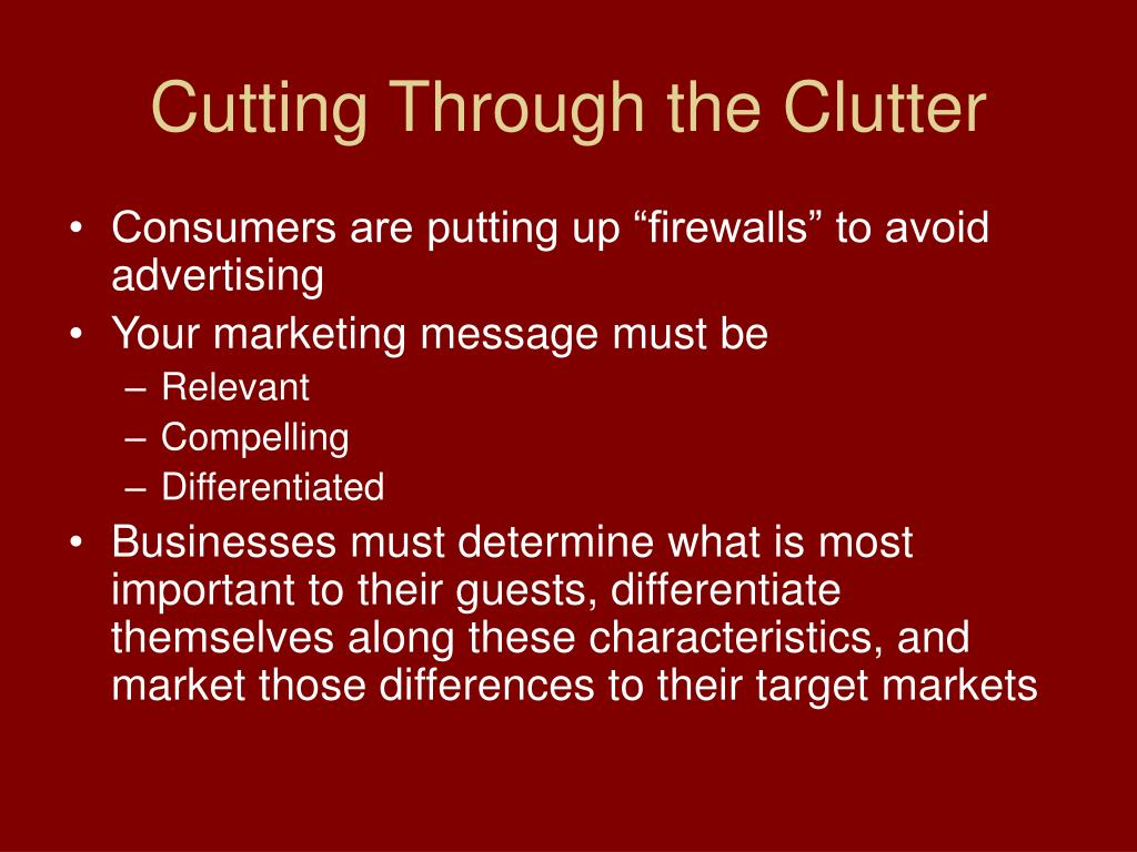 Cutting Through the Clutter