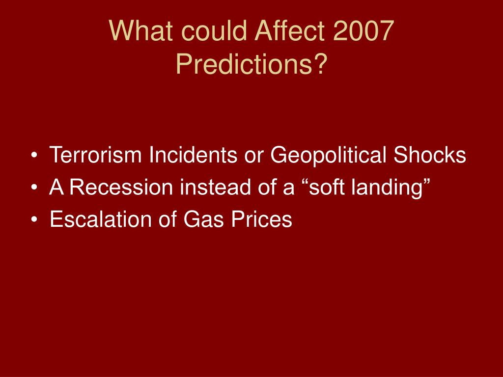 What could Affect 2007 Predictions?