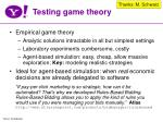 testing game theory