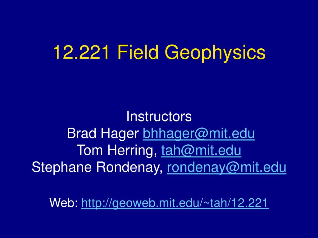 12.221 Field Geophysics