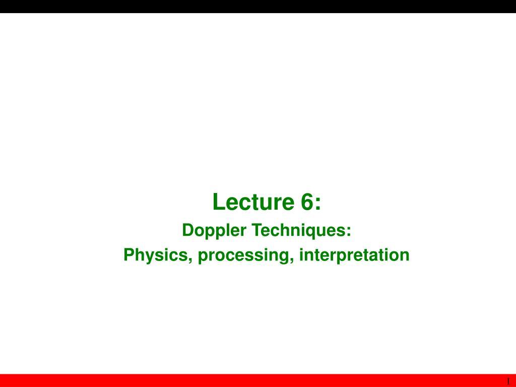 lecture 6 doppler techniques physics processing interpretation