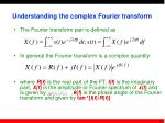 understanding the complex fourier transform