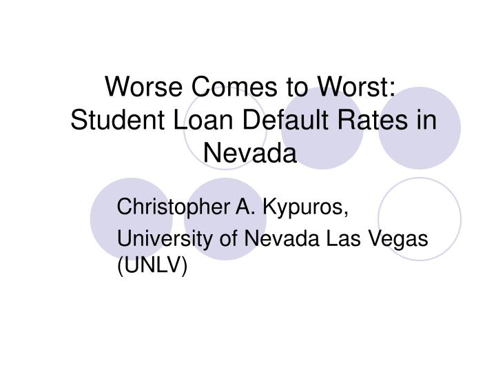 Worse comes to worst student loan default rates in nevada