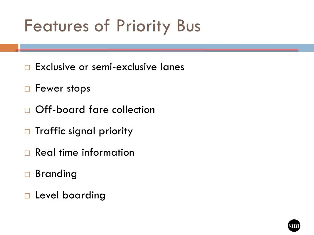 Features of Priority Bus