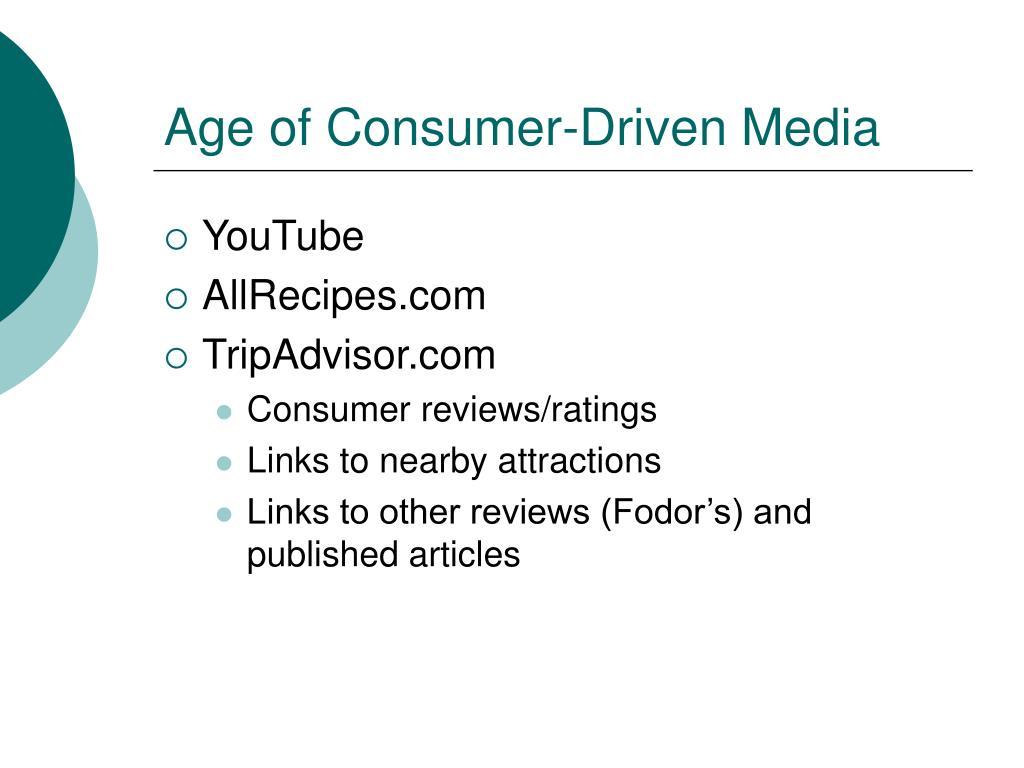 Age of Consumer-Driven Media