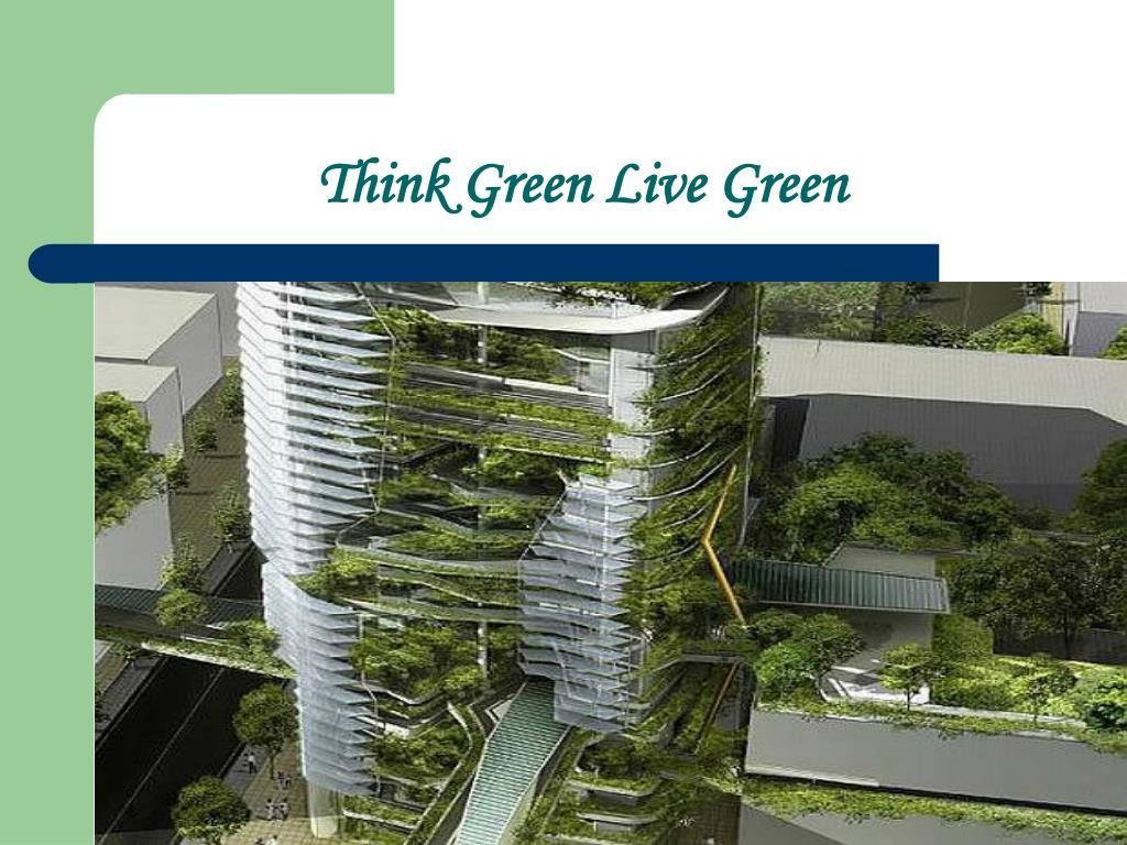 Think Green Live Green