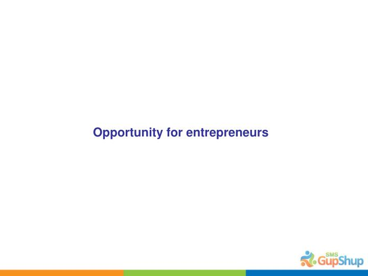 Opportunity for entrepreneurs