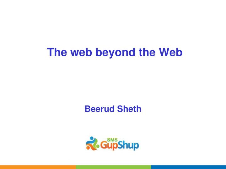 The web beyond the web
